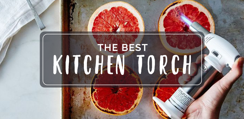 Best Kitchen Torch