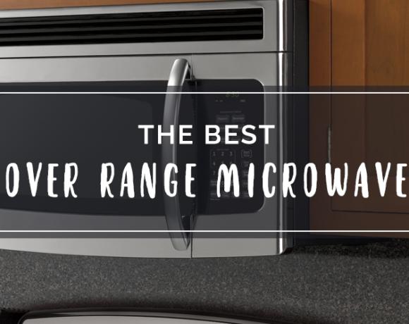 Best Over Range Microwave